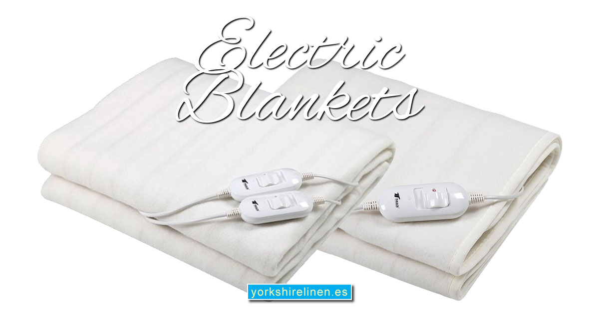 Electric Blankets for Winter 2018 - Yorkshire Linen Warehouse Mijas Prestige Marbella