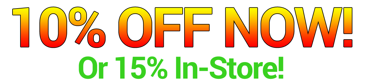 10% OFF Online or 15% OFF In-Store