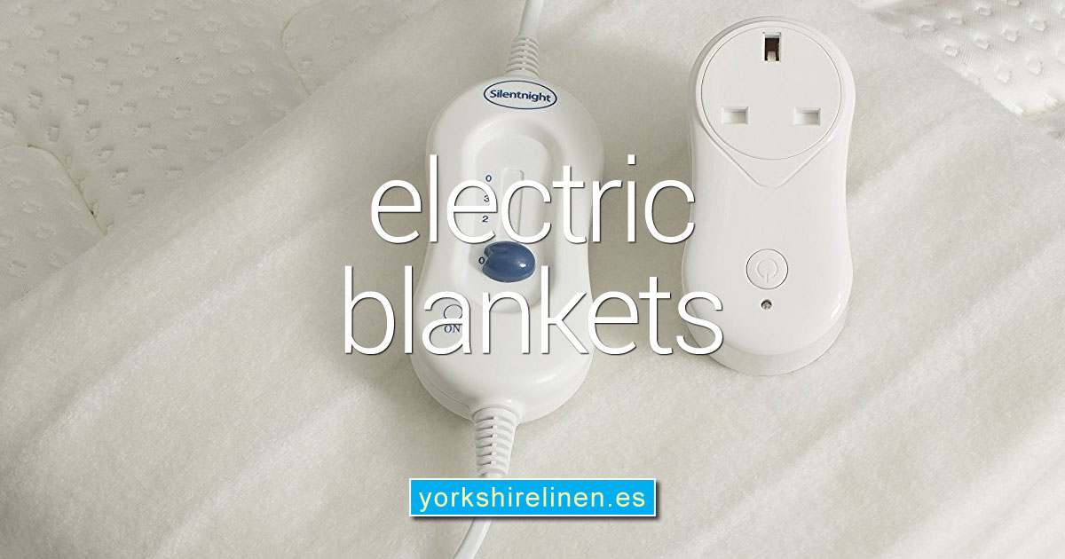 Electric Blankets from Yorkshire Linen Warehouse, Spain OG01