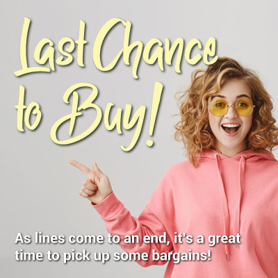 Last Chance to Buy!  Snap up some last-minute bargains!