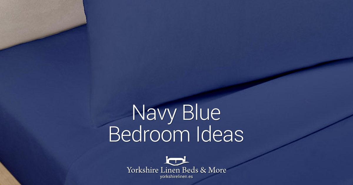 Navy Blue Bedroom Ideas - Yorkshire Linen Beds & More