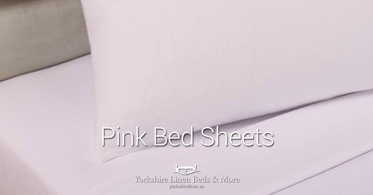 Pink Bed Sheets - Yorkshire Linen Beds & More OG01